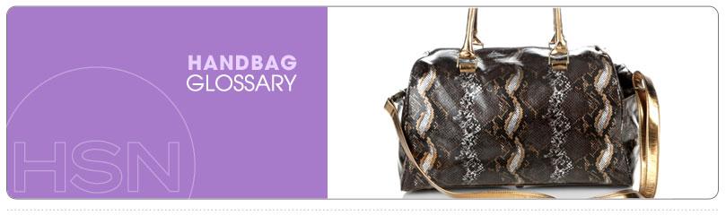 Handbag Glossary