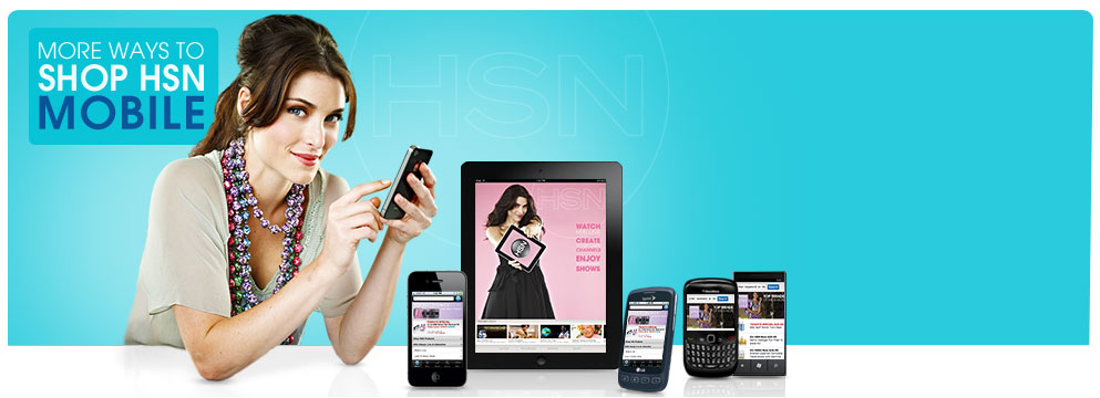 More Ways to Shop HSN Mobile